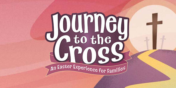 Journey to the Cross Easter Event