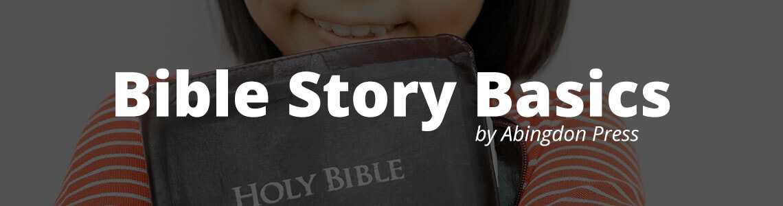 Bible Story Basics by Abingdon Press