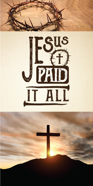 Church Banner Easter Jesus Paid It All