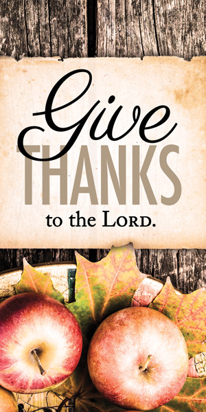 Church Banner Fall Amp Thanksgiving Give Thanks To The Lord