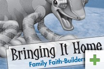 """Bringing It Home: Family Faith-Builders"""