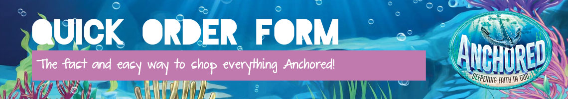 Anchored Quick Order Form
