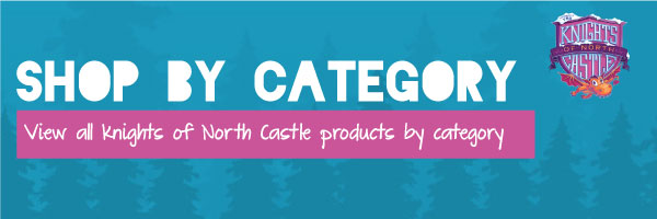 Knights of North Castle Shop by Category