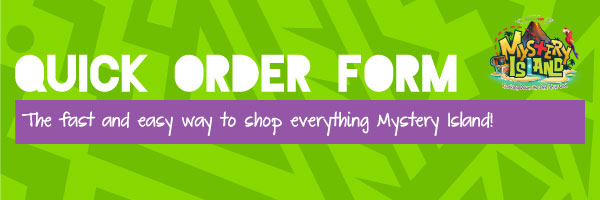 Mystery Island Quick Order Form