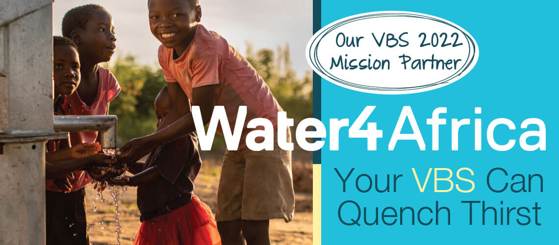 Water4Africa - Your VBS Can Quench Thirst